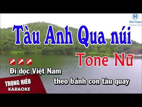 Karaoke Tàu Anh Qua núi Tone Nữ Nhạc Sống | Trọng Hiếu