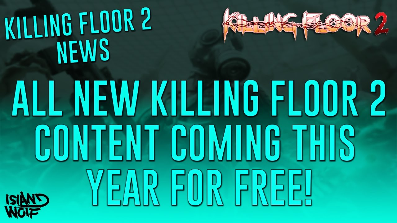 Killing floor 2 news more maps weapons a new boss and for Floor 5 map swordburst 2