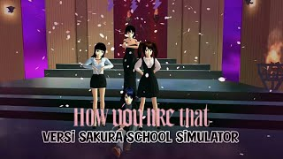 How you like that versi sakura school simulator