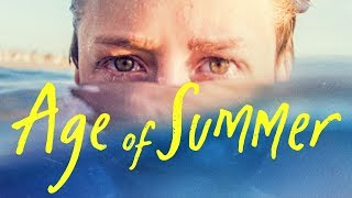 Age of Summer Trailer | 2018
