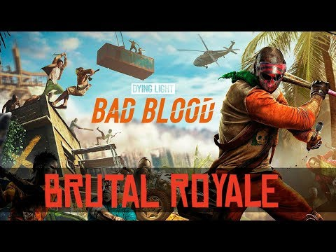 ESTO ES BRUTAL ROYALE | DYING LIGHT BAD BLOOD #SeViene