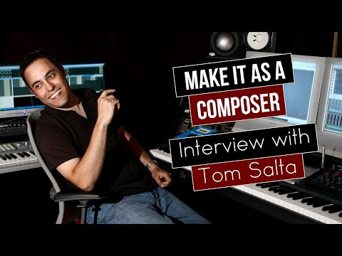 "How to Reinvent Yourself (and ""Make It"" As a Composer) - Interview with Tom Salta"