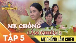 Phim Việt Nam 2019 - Mẹ Chồng Lắm Chiêu Tập 5 - Phim Mẹ Chồng Nàng Dâu Gây Cấn