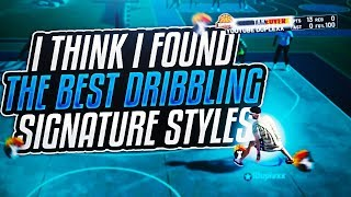 I Think I Found The #1 BEST DRIBBLING Signature Styles in NBA 2K19! Dribble Better Than Steezo?!!