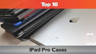 Top 10 iPad Pro Cases