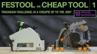 Festool vs Cheap tool: Tracksaw Part 1 #071