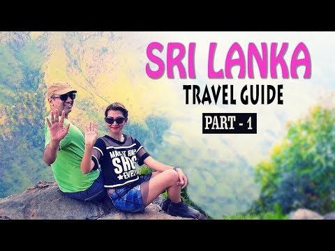 Sri Lanka Travel Guide - Things to Know Before Traveling to Sri lanka | Part 1