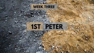 Week 3   1st Peter Sermon Series   September 19, 2021