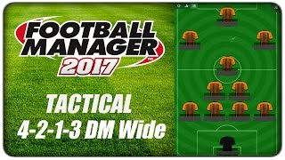 [tactics] fm17 :: 4-2-1-3 dm wide - mountain wolf, football manager 2017 #fm17