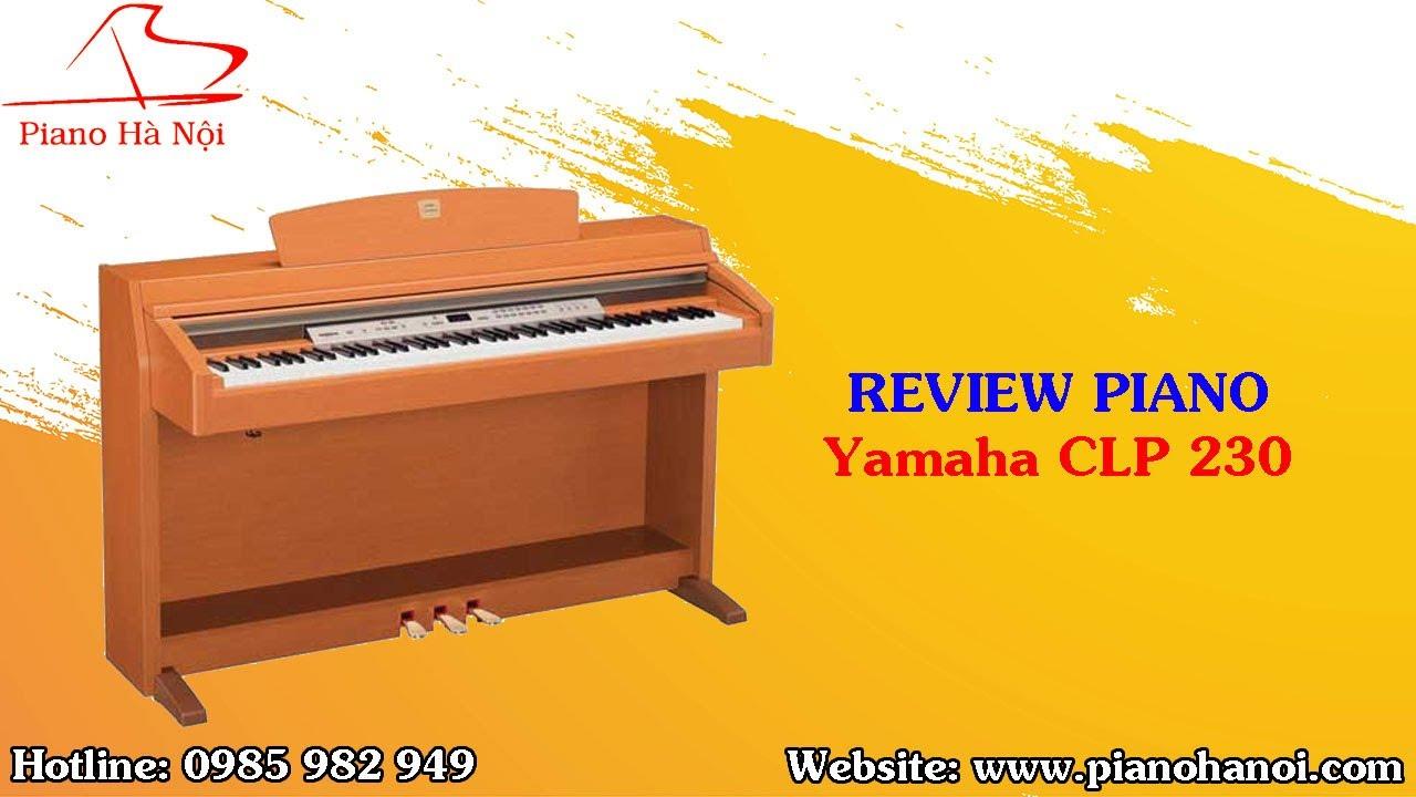 Review Piano Yamaha CLP 230C   Piano Hà Nội