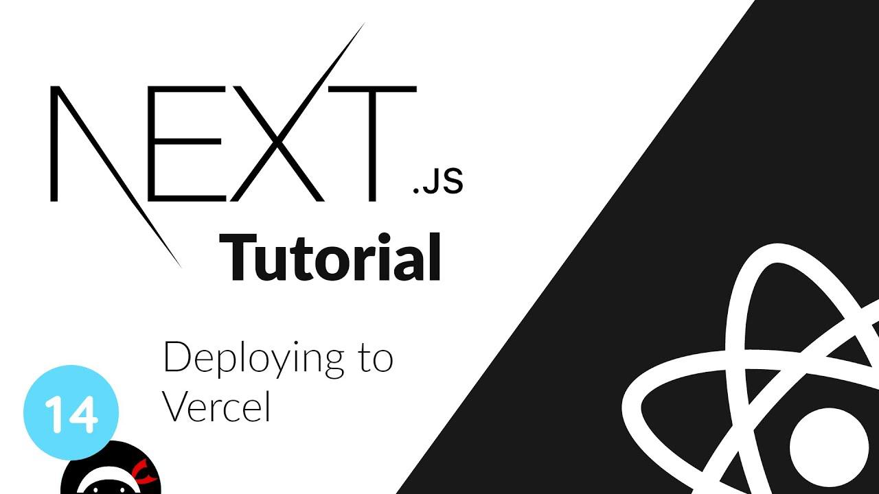 Next.js Tutorial - Deploying to Vercel