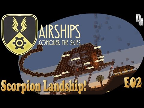 Airships: Conquer the Skies(v7.4) ► Episode 2 ► Monstrously Mechanical Giant Scorpion Landships!