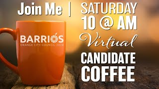 Barrios for Orange Council Candidate Coffee