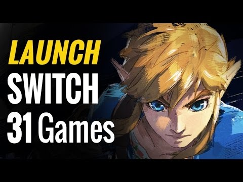 31 Upcoming Nintendo Switch Games   Launch Titles & Launch Window Games