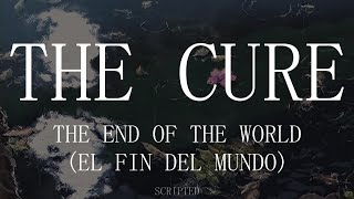 The Cure - The End Of The World - Subtitulada (Español / Inglés)