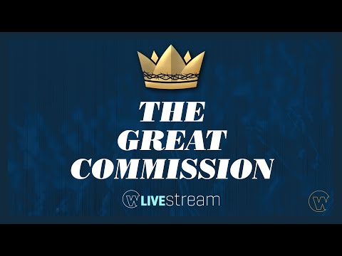 The Great Commission • Wellspring Church // July 19, 2020