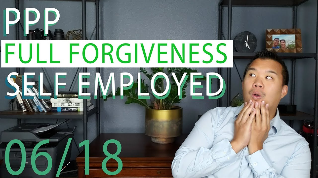 PPP Loan FULL FORGIVENESS for SELF EMPLOYED! - YouTube
