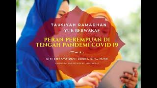 Kedudukan Perempuan Dalam Hukum - Siti Soraya Devi Zaeni, M.Kn - Tausiyah Ramadhan Yuk Berwakaf