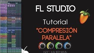 Compresión paralela en FL Studio - Tutorial - FL Studio 11