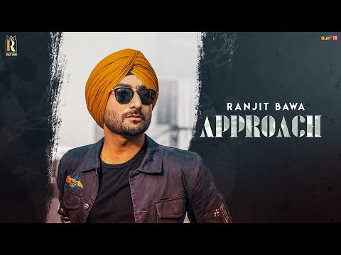 Approach (Full Song) | Ranjit Bawa | Aman Hayer | Raviraj | Latest Punjabi Songs 2020