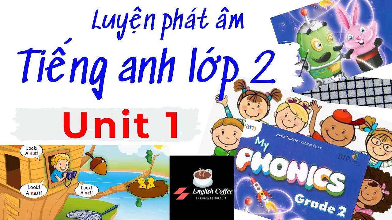 Tiếng anh lớp 2 bài 1 | My phonics grade 2 unit 1 | English Coffee