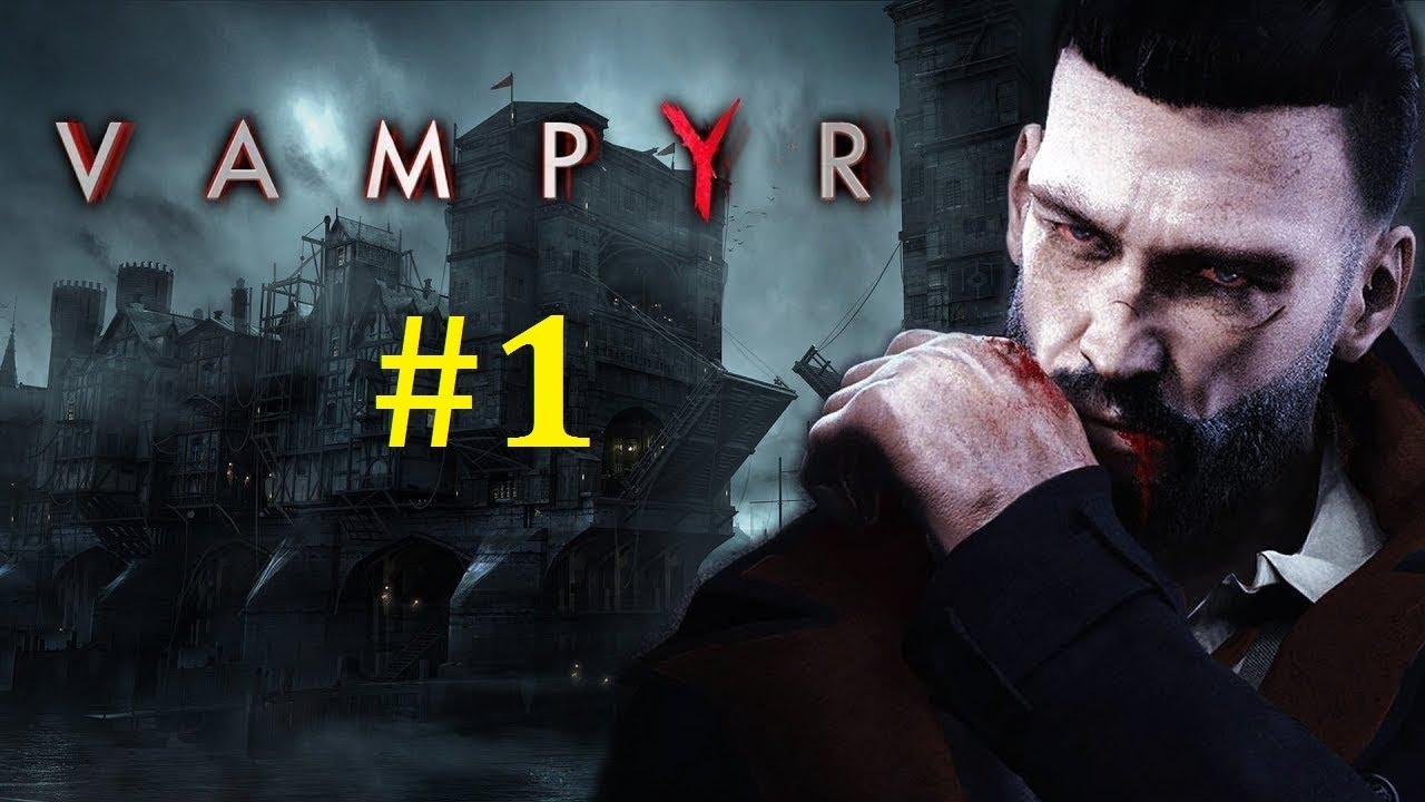 Vampyr Прохождение ► Обращение в вампира #1
