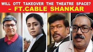 Will OTT takeover the theatre space? | Ft. Cable Shankar | Ponmagal vanthal | Jaya Tv