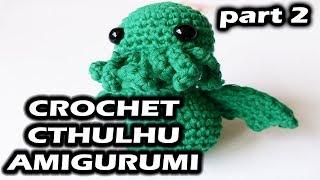 How to Make a Cthulhu Crochet Amigurum - Part 2 - Craft Detonation