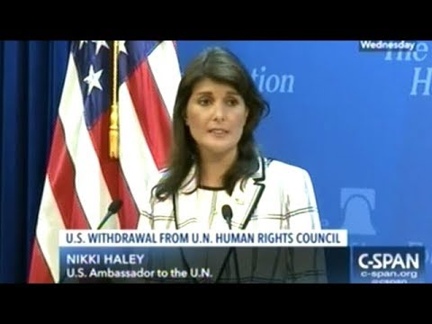 Nikki Haley Explains Why The United States Is Quitting The United Nations Human Rights Council