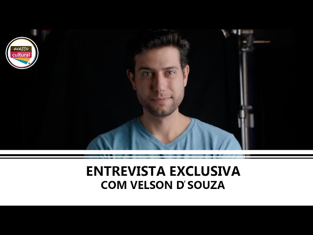 ENTREVISTA EXCLUSIVA COM VELSON D'SOUZA
