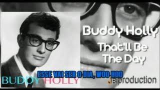 Buddy Holly - That'll Be The Day Lyrics-Legendado (HD)