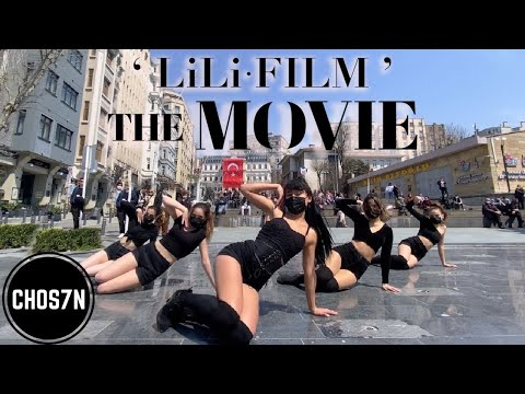[KPOP IN PUBLIC TURKEY] LILI's FILM - 'THE MOVIE' Dance Cover By CHOS7N