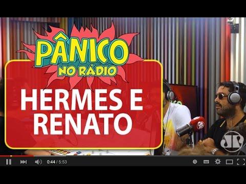 Hermes e Renato - Pânico - 09/12/15