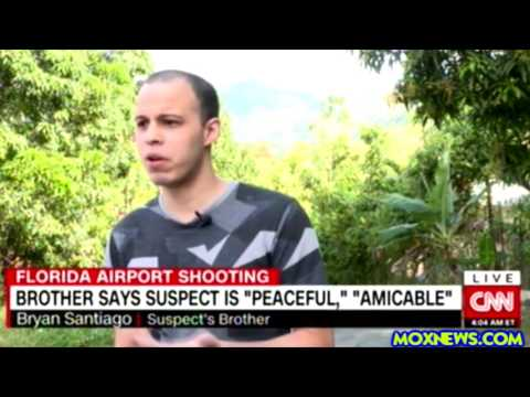 Florida Airport Shooter's Brother Says His Brother Asked FBI For Help And Didn't Get Any!