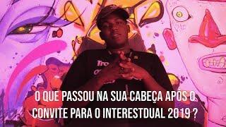 O Convite    Papo com os MC's   INTERESTADUAL 2019