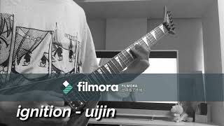 【ignition】uijin Guitar Cover