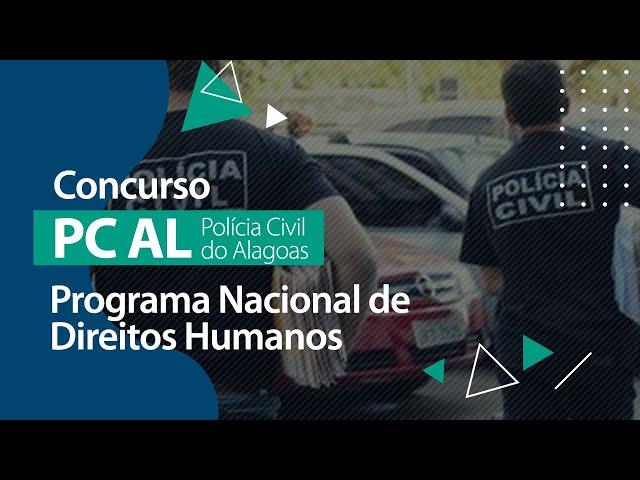 Concurso PC AL - Programa Nacional de Direitos Humanos