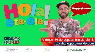 Hola! Ota-Ola con Alex Otaola (programa el viernes 14 de septiembre 2018)