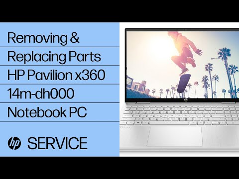 Removing & Replacing Parts | HP Pavilion x360 14m-dh000 Notebook PC | HP Computer Service | HP