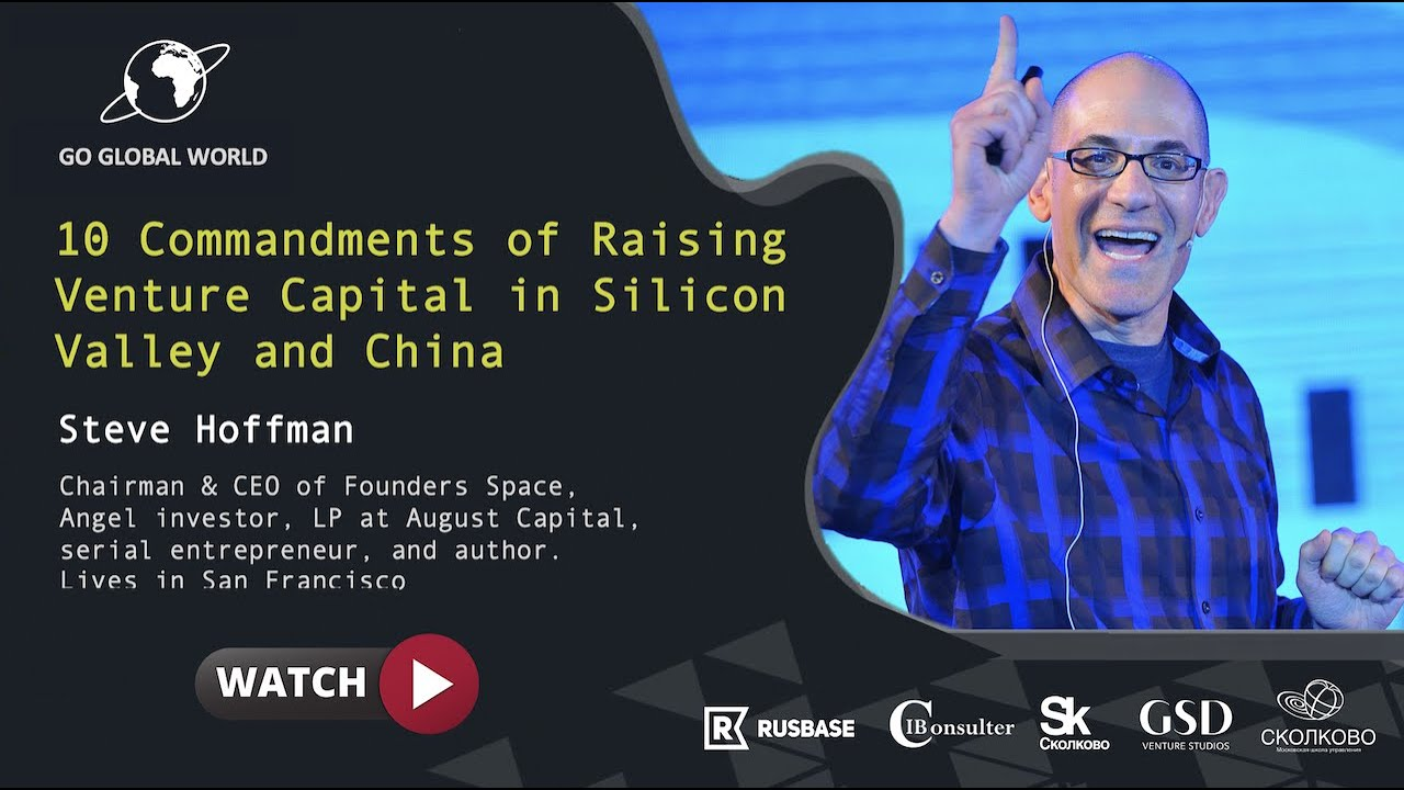 10 Commandments of Raising Venture Capital in Silicon Valley and China by Steve Hoffman