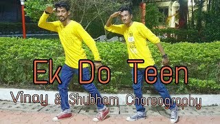 Ek Do Teen Baaghi 2 dance choreography by Vinay & Shubham