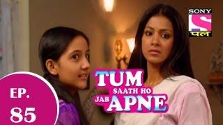 Tum Saath Ho Jabh Apne - तुम साथ हो जभ अपने - Episode 85 - 9th December 2014