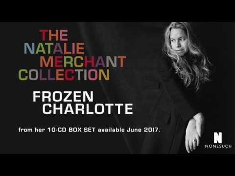 Natalie Merchant  Frozen Charlotte  Audio, 2017