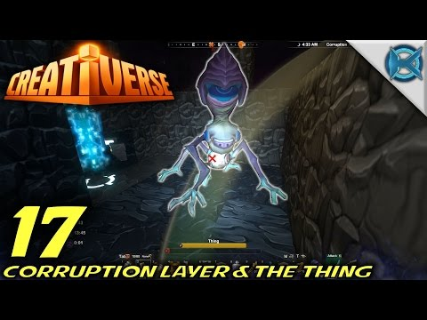 "Creativerse -Ep. 17- ""Corruption Layer & The Thing"" -Let's Play Creativerse Gameplay-(S2)"