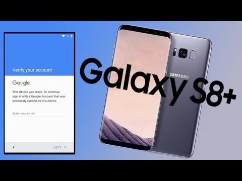 REMOVE GOOGLE ACCOUNT GALAXY S8+ BYPASS FRP LOCK (NEW WAY)