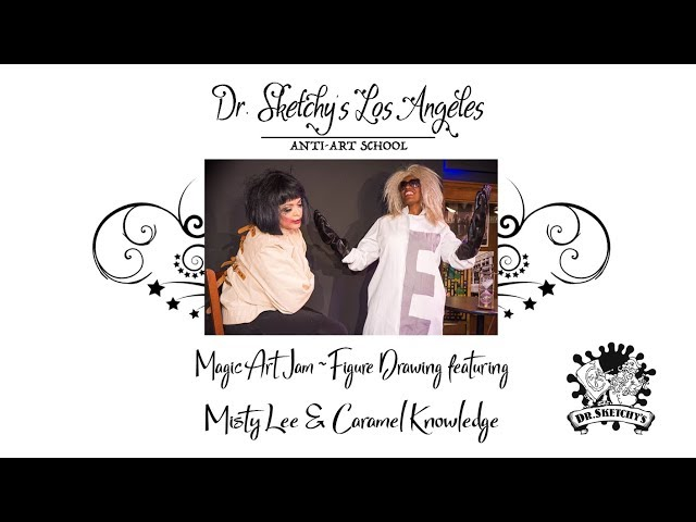Dr. Sketchy's Los Angeles ~ Magic Castle Art Jam with Misty Lee and Caramel Knowledge
