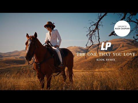 LP - The One That You Love (KDDK Remix) [4K Video Edit]