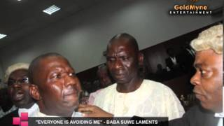 3939EVERYBODY IS AVOIDING ME3939 -- ACTOR BABA SUWE LAMENTS