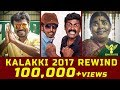 Kalakki 2017 Rewind | Comedy Video | Nakkalites #YoutubeRewind