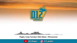DJ Slow Pagiku Yang Tertukar Oleh Malam (Threesixty) - D12 Project